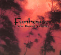Funhouse - The Second Coming CD