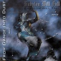 Babylon Will Fall - From Dance Into Dust CD