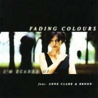 Fading Colours - I'm Scared Of CD