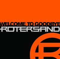Rotersand - Welcome To Goodbye CD