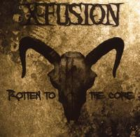 X-Fusion - Rotten To The Core CD