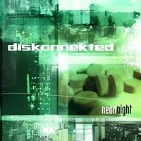 Diskonnekted - Neon Night CD