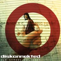 Diskonnekted - Old Schools Policies CD