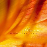 Miriam - When Beauty Is Invisible CD