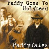 Paddy Goes To Holyhead - Paddytales CD
