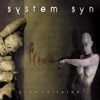 System Syn - Premeditated CD