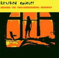 Krushed Opiates - Driving The Two-Dimensional CD