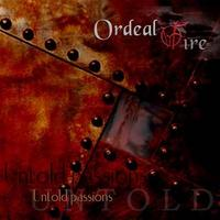 Ordeal By Fire - Untold Passions CD