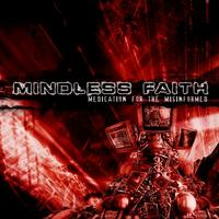 Mindless Faith - Medication 4 The Misinformed CD