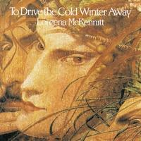 Loreena McKennitt - To Drive The Cold Winter Away CD