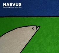 Naevus - Relativly Close To The Sea CD