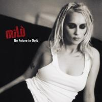 Milù - No Future In Gold (Limited Edition) CD