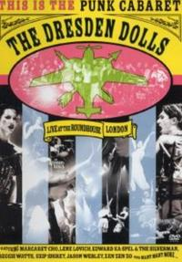 Dresden Dolls - Live At The Roundhouse DVD