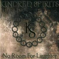 Kindred Spirits - No Room For Laughter CD