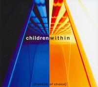 Children Within - Freedom Of Choice CD
