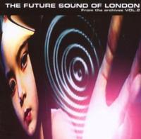 Future Sound Of London - From The Archives Vol. 2 CD