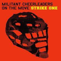 Militant Cheerleaders On The Move - Strike One CD