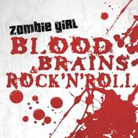 Zombie Girl - Blood, Brains & Rock'n'Roll CD