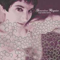 Genevieve Pasquier - Soap Bubble Factory CD