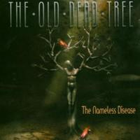 The Old Dead Tree - The Nameless Disease CD