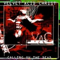 Velvet Acid Christ - Calling Ov The Dead CD