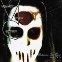 Velvet Acid Christ - Between The Eyes Vol. 3 CD