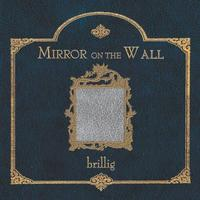 Brillig - Mirror On The Wall CD