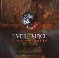 Ever Since - Between Heaven & Hell CD