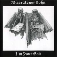 Missratener Sohn - I'm Your God CD
