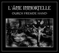 L'ame Immortelle - Durch Fremde Hand (Special Edition) 2CD