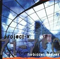 Project-X - Forbidden Desires CD