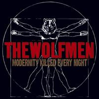 The Wolfmen - Modernity Killed Every Night CD