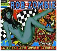 Rob Zombie - American Made Music To Strip By CD