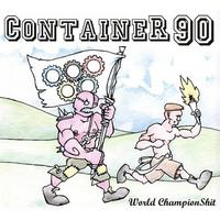 Container 90 - World Champion Shit CD
