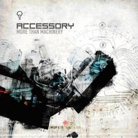 Accessory - More Than Machinery 2CD