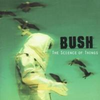 Bush - The Science Of Things CD