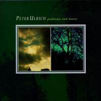 Peter Ulrich - Pathways And Dawns CD