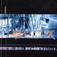 Xebox - And We Have A Future CD