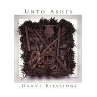 Unto Ashes - Grave Blessings CD