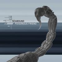 Seabound - Poisonous Friend MCD