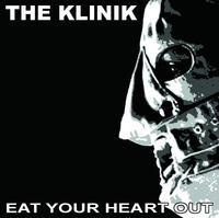 The Klinik - Eat Your Heart Out (Limited White Vinyl) LP