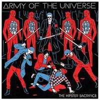 Army Of The Universe - The Hipster Sacrifice CD