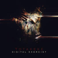 Totakeke - Digital Exorcist CD