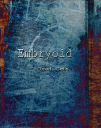 Embryoid - Dead Cells CD