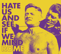 Rome - Hate Us And See If We Mind MCD