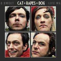 Cat Rapes Dog - Life Was Sweet (Limited Edition) 2CD