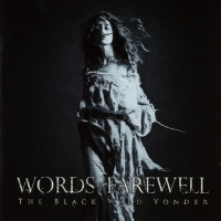 Words Of Farewell - The Black Wild Yonder CD