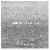 Land Observations - The Grand Tour CD