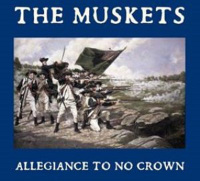The Muskets - Allegiance To No Crown MLP
