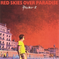 Fischer-Z - Red Skies Over Paradise LP